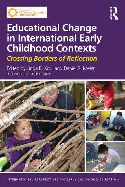 Educational Change in International Early Childhood Contexts By Kroll, Linda R. (EDT)/ Meier, Daniel R. (EDT)